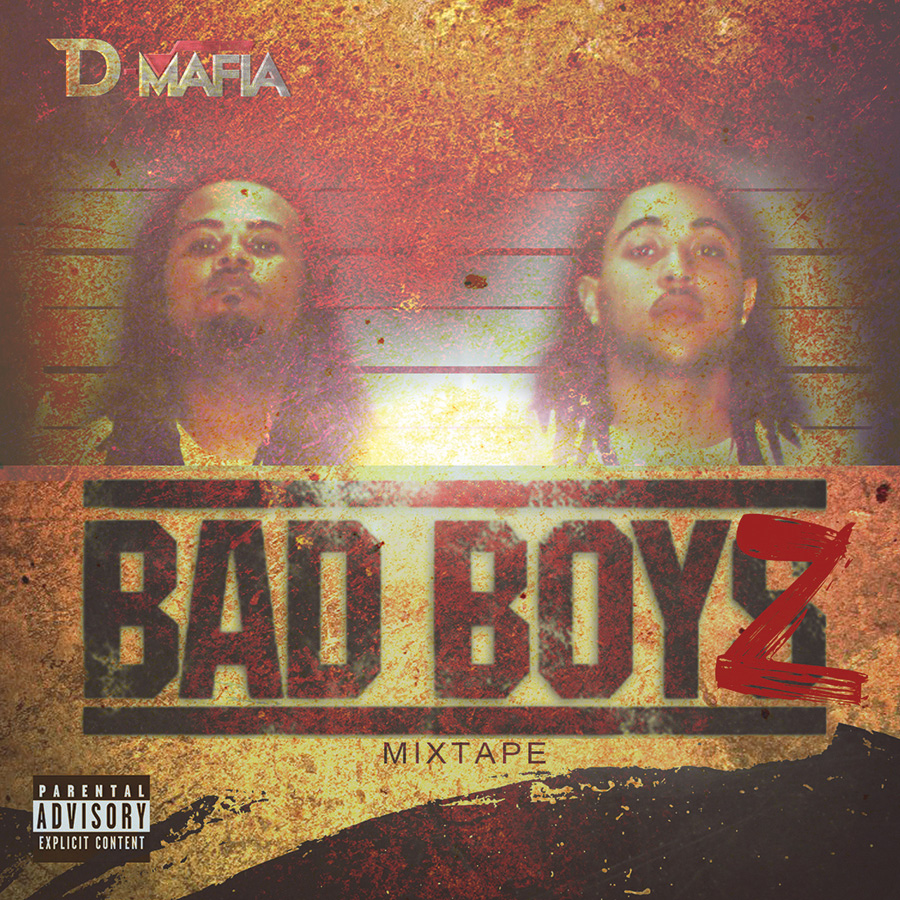 D-Mafia – Bad Boyz Mixtape