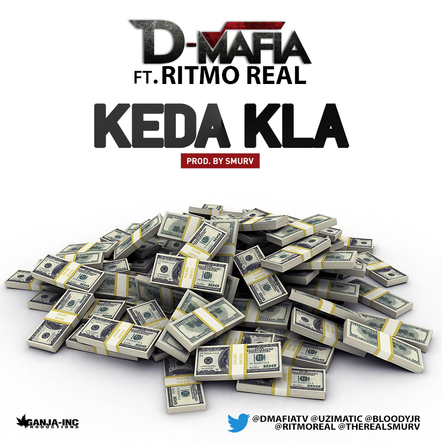 D-Mafia – Keda Kla ft. Ritmo Real (Prod. By Smurv)