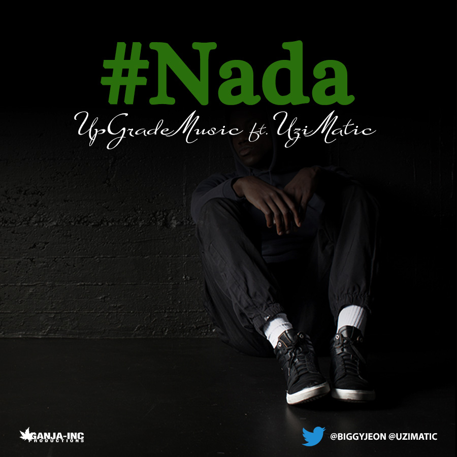 UpgradeMusic – #NADA ft. UziMatic (Prod. By Jeon)