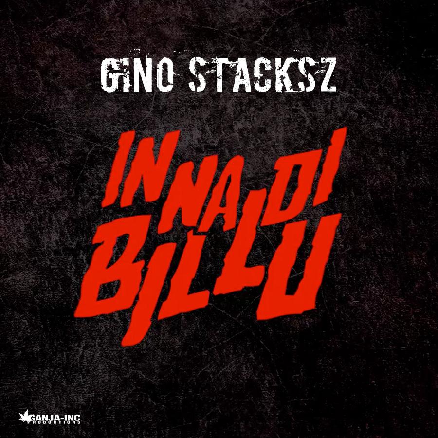 Gino STACKSZ – InnaDiBillu (Prod. EurosoundzZ)