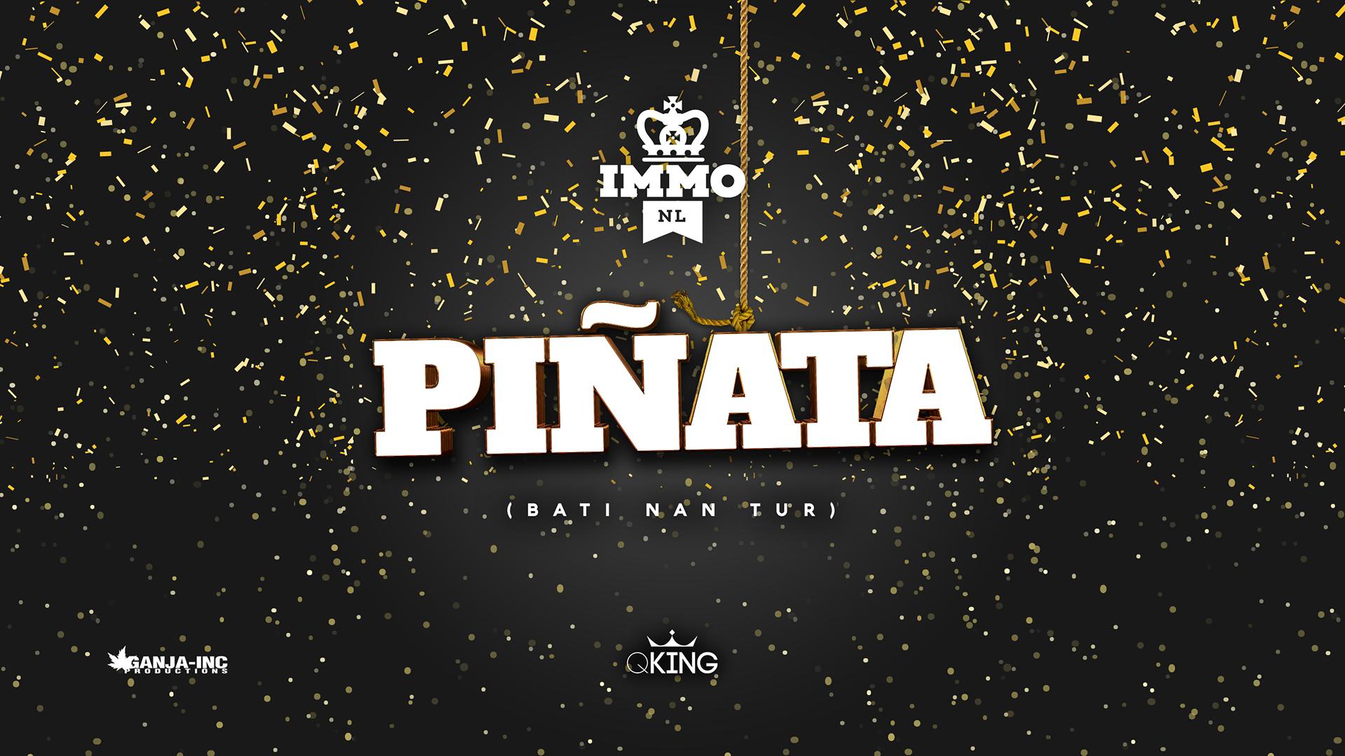 IMMO – Piñata (Bati Nan Tur)