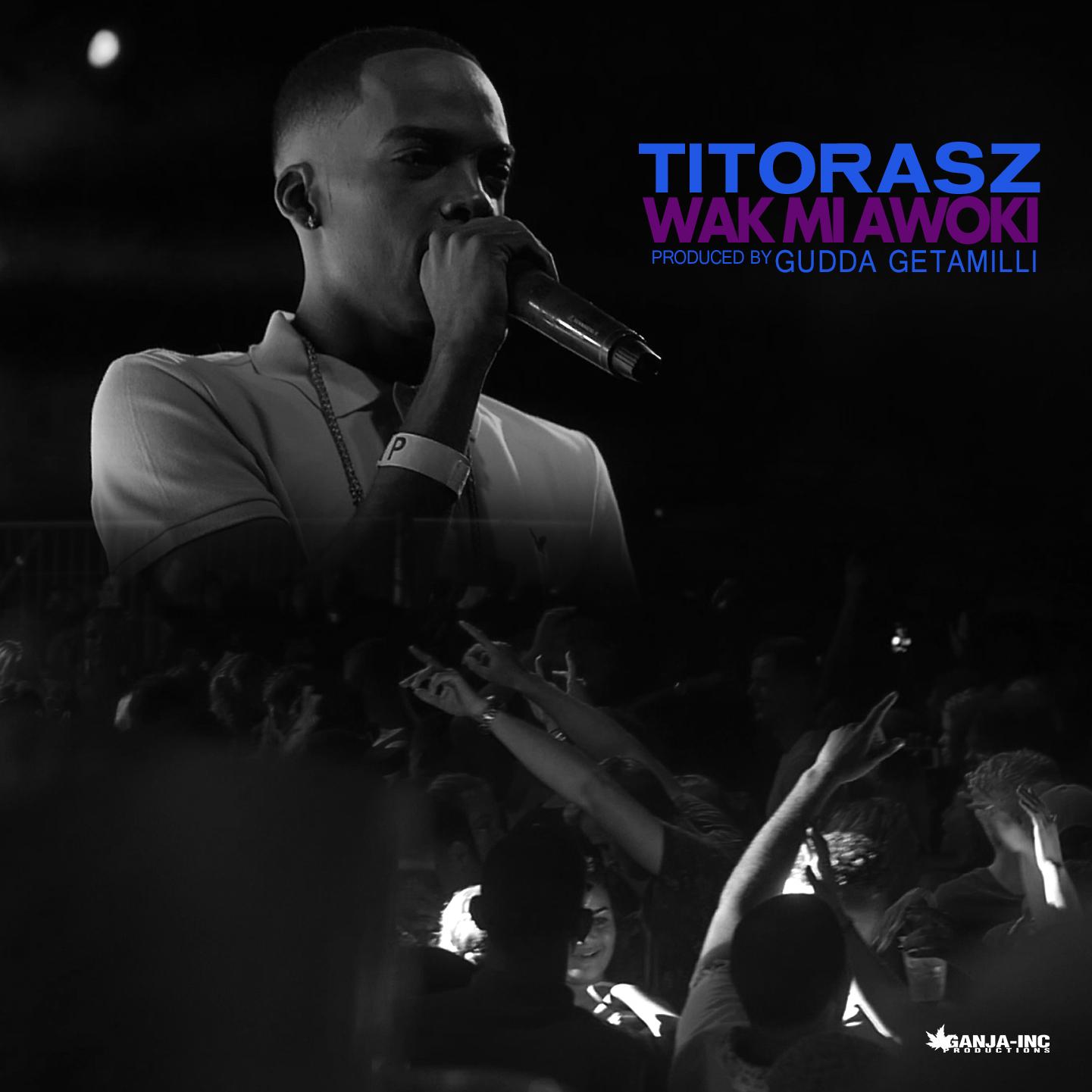 TitoRasz – Wak Mi Awoki