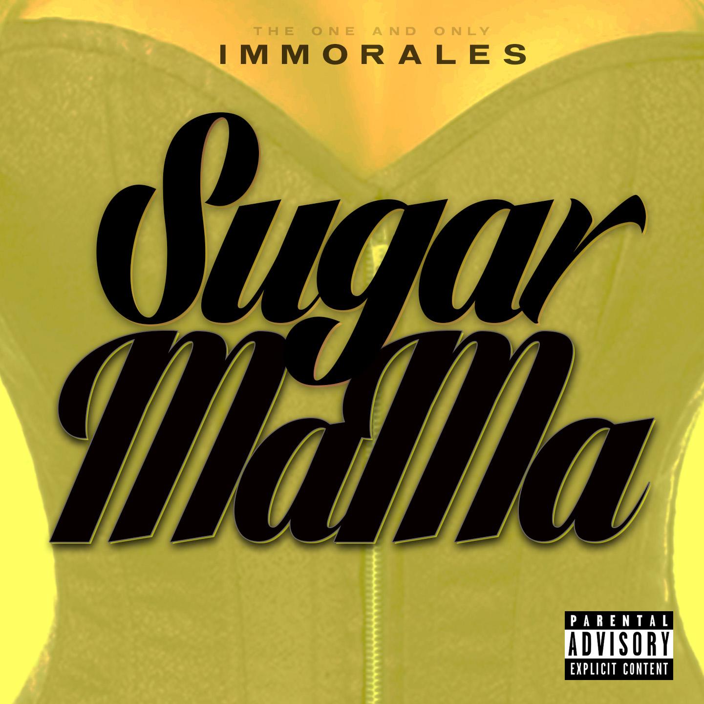 IMMORALES – Sugar Mama